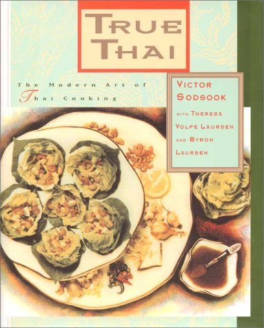 True Thai - The Modern Art of Thai Cooking