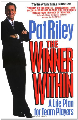 Pat Riley - The Winner Within - A Life Plan for Team Players